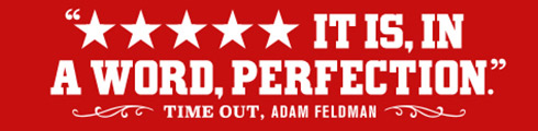 Five Stars - It is, in a word, perfection. Time Out-Adam Feldman