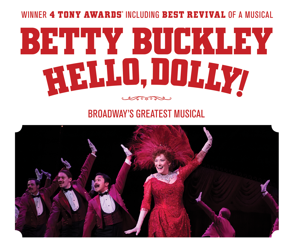 Winner 4 Tony Awards including Best Revival of a Musical. Hello, Dolly! starring Betty Buckley. Broadway's Greatest Musical